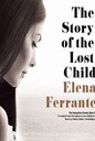 The Story of the Lost Child: by Elena Ferrante