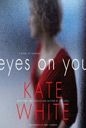 Eyes on You: A Novel of Suspense